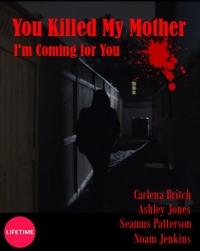 Вы убили мою мать