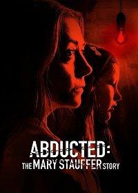 53 дня: Похищение Мэри Стоффер (Похищенная: История Мэри Стоффер)