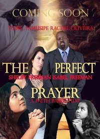 Идеальная молитва. Фильм, основанный на вере