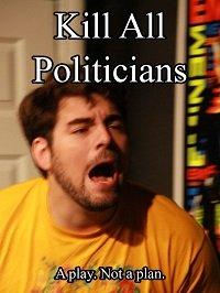 Убить всех политиков